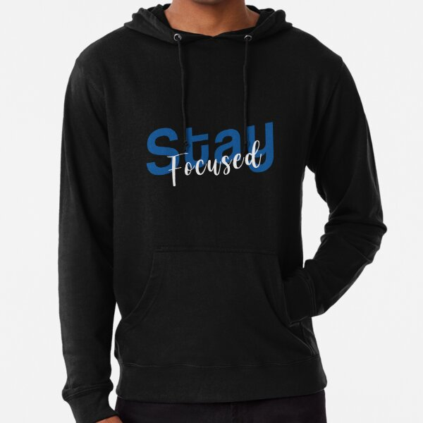 Stay Focused Inspirational Designed Gift Lightweight Hoodie