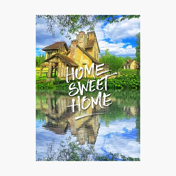 Home Sweet Home Marie-Antoinette Hamlet Cottage Versailles Photographic Print