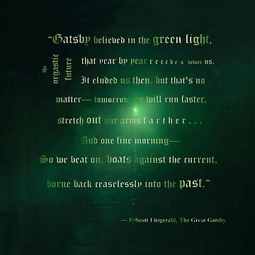 Gatsby believed in the green light by Fanfeels4eva