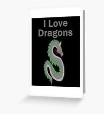 I Love Dragons - Dragon Design - (Designs4You) - Chinese Dragon Greeting Card