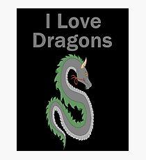 I Love Dragons - Dragon Design - (Designs4You) - Chinese Dragon Photographic Print