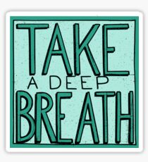 Take A Deep Breath Sticker