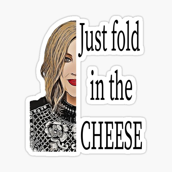 Fold In The Cheese Sticker