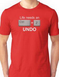 LIFE NEEDS AN UNDO. - Version 3 Unisex T-Shirt