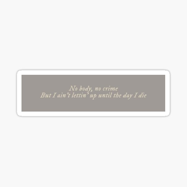 No Body No Crime Taylor Swift Sticker By Gothicrelics Redbubble Everyone knows i've been dialing. redbubble