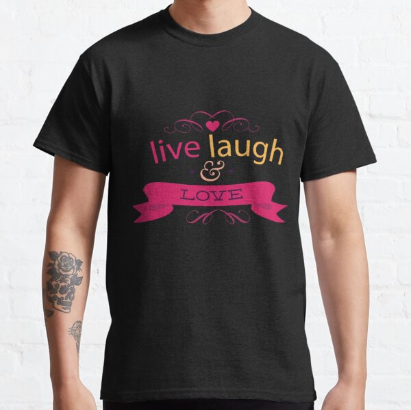 Happy Valentine Live Laugh And Love Heart Classic T-Shirt