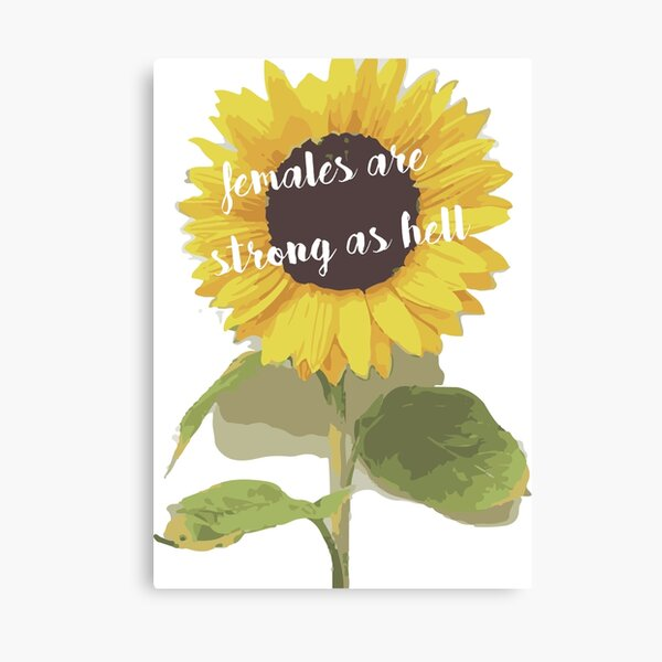 Sunflower Females Are Strong As Hell Canvas Print