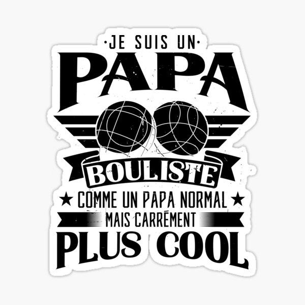 Papa Bouliste Boccia Petanque Humour Sticker