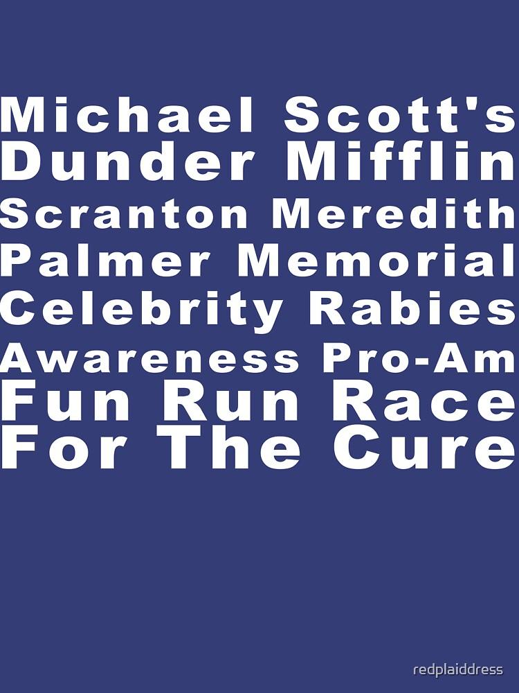 Michael Scott's Dunder Mifflin Scranton Meredith Palmer Memorial Celebrity Rabies Awareness Pro-Am Fun Run Race For The Cure by redplaiddress