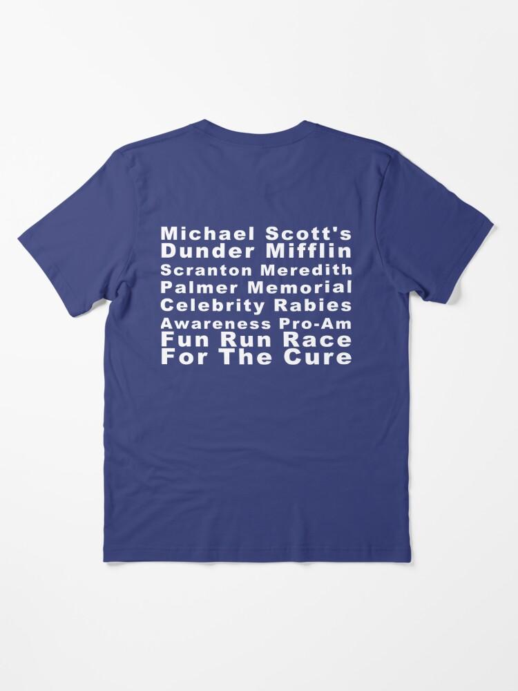 Alternate view of Michael Scott's Dunder Mifflin Scranton Meredith Palmer Memorial Celebrity Rabies Awareness Pro-Am Fun Run Race For The Cure Essential T-Shirt