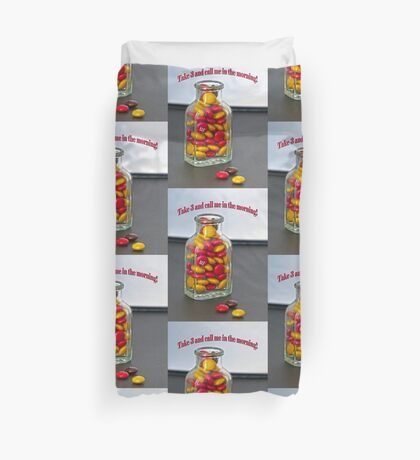 Take 3 and Call me in the Morning Duvet Cover