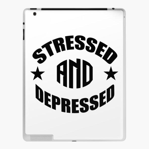 Stressed and Depressed iPad Skin