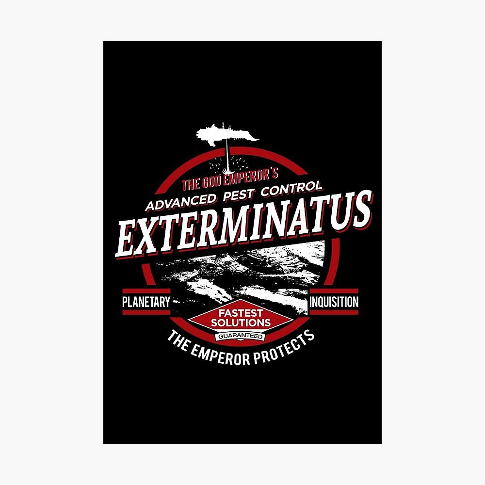 Exterminatus - Advanced pest control Photographic Print