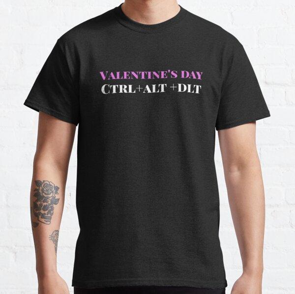 Valentine's day Ctrl alt dlt Classic T-Shirt