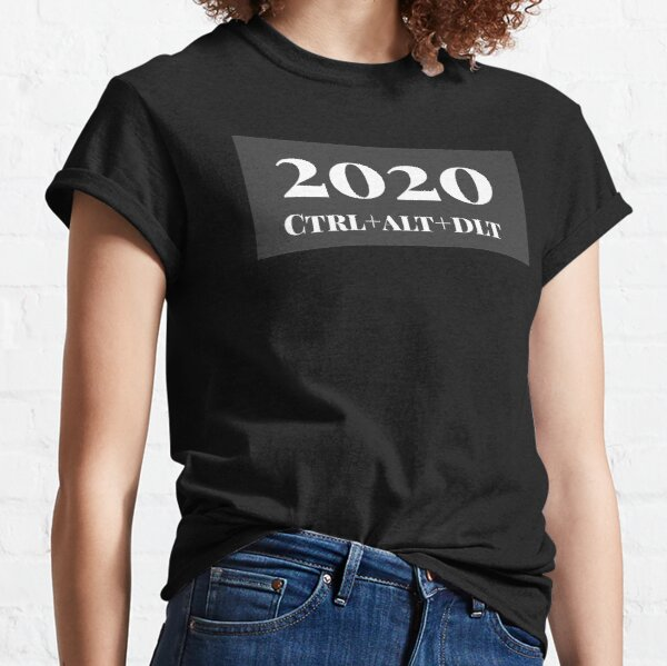 2020 ctrl alt dlt Classic T-Shirt
