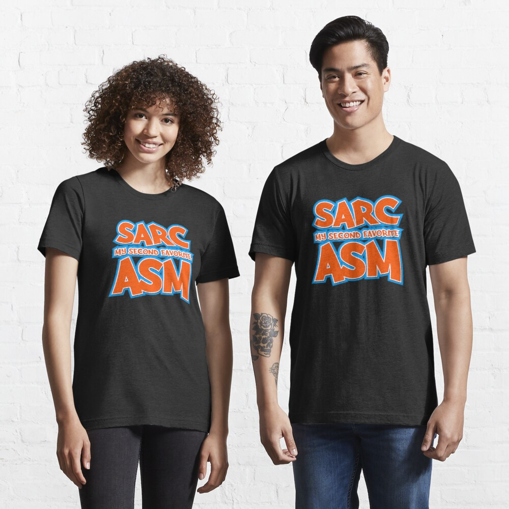 Sarc, My Second Favorite Asm Essential T-Shirt