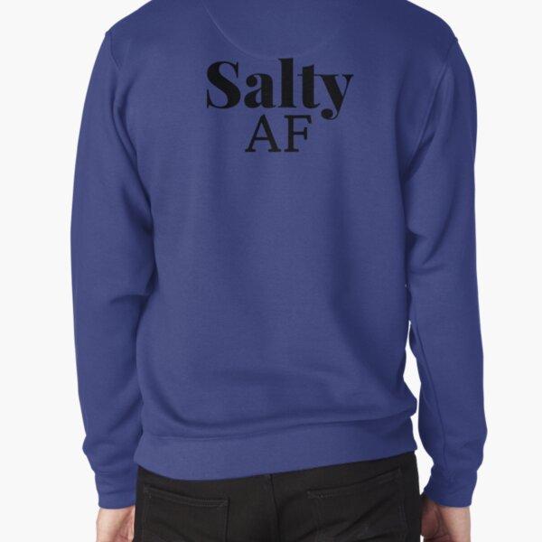 Salty AF Pullover Sweatshirt