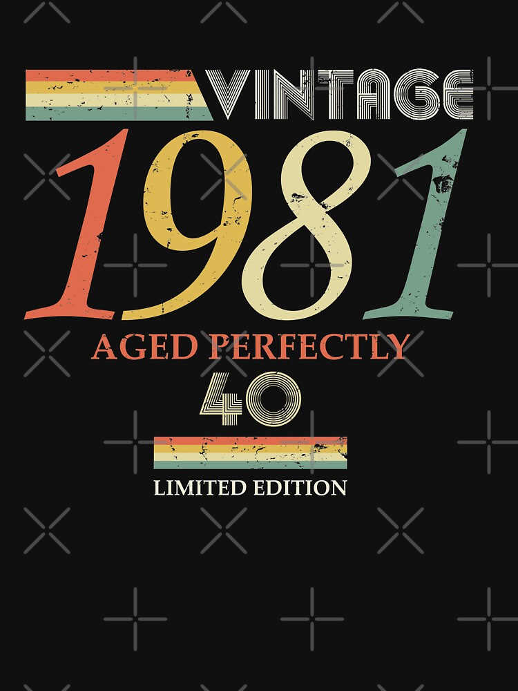 Vintage 1981, 40th Birthday Aged Perfectly Gift by RicardoTito