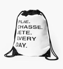PLIE CHASSE JETE EVERY DAY Drawstring Bag
