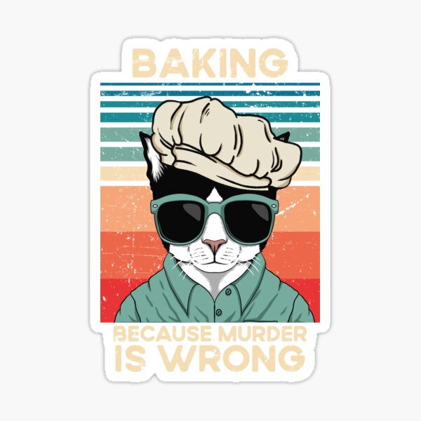 Cat Lovers - Black Cat Baking because murder is wrong sarcastic Sticker