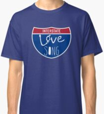 Interstate Love Song Classic T-Shirt