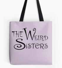 The Weird Sisters Tote Bag