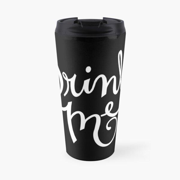 Drink Me Typography on Chalkboard Travel Mug