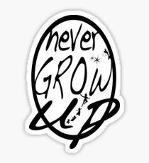 Never grow up. Sticker