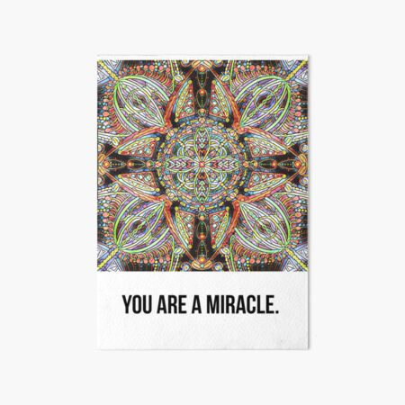 You are a miracle Art Board Print