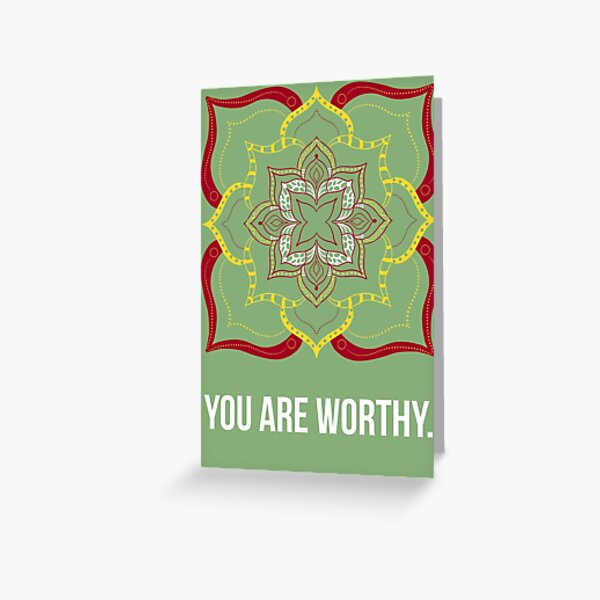 You are worthy Greeting Card