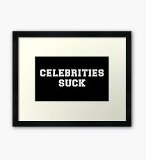 Celebrities Suck Framed Print