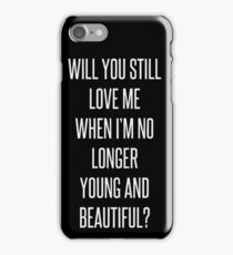 Will you still love me, Lana Del Rey iPhone Case/Skin
