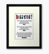 BULLYING? Framed Print