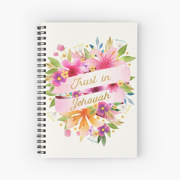 TRUST IN JEHOVAH (FLORAL) Spiral Notebook
