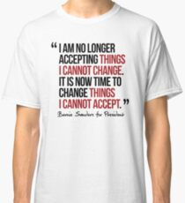 It is now time to change things I cannot accept Classic T-Shirt