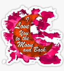 I love you to the blood moon and back. Sticker