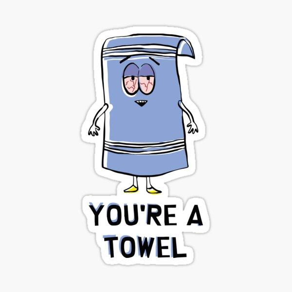 Towelie - Vous êtes une serviette Sticker