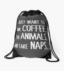 Ich möchte nur Kaffee trinken, Tiere retten und Nickerchen machen. Turnbeutel