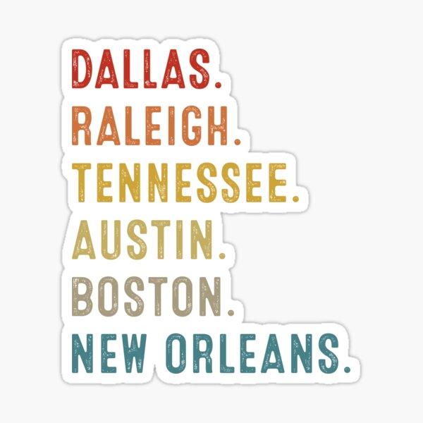 Dallas Raleigh Tennessee Austin Boston New Orleans Sticker