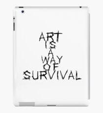 Art is a way of survival iPad Case/Skin