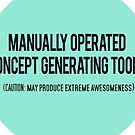 Manually Operated Concept Generating Tools  by dikore