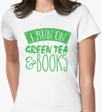 I run on green tea and books T-Shirt