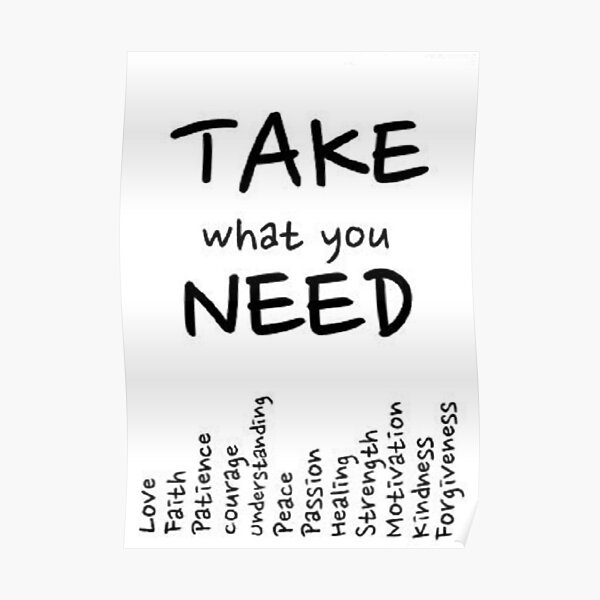Take What You Need Poster Poster