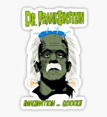 Dr. FrankEinstein - Imagination Good! Sticker