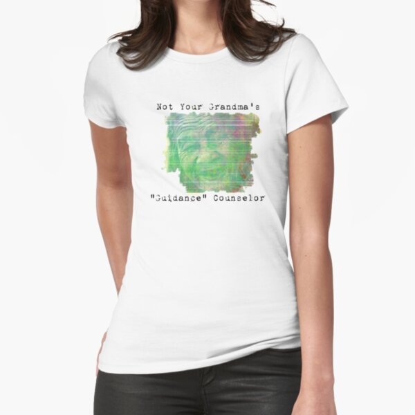 Not Your Grandma's Guidance Counselor Fitted T-Shirt