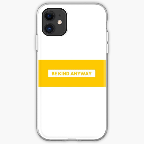 Be Kind Anyway Quote iPhone Soft Case