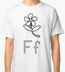 F for Flower Classic T-Shirt