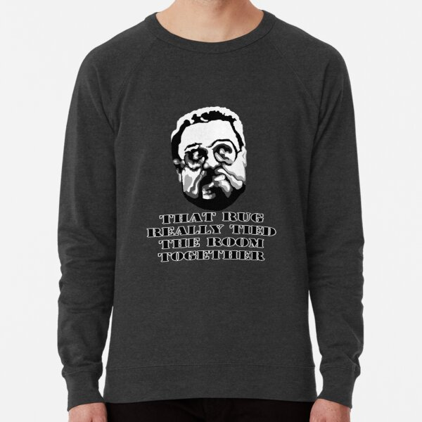 That Rug Really Tied The Room Together: Big Lebowski Movie Quote Lightweight Sweatshirt