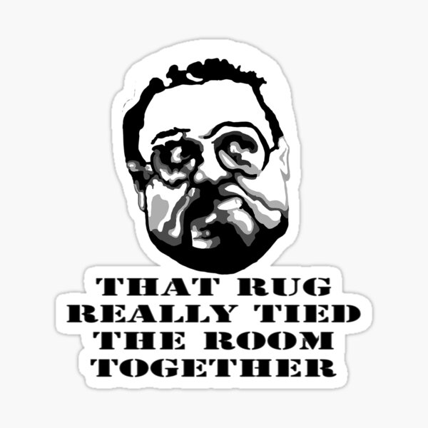That Rug Really Tied The Room Together: Big Lebowski Movie Quote Sticker