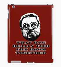 That Rug Really Tied The Room Together: Big Lebowski Movie Quote iPad Case/Skin